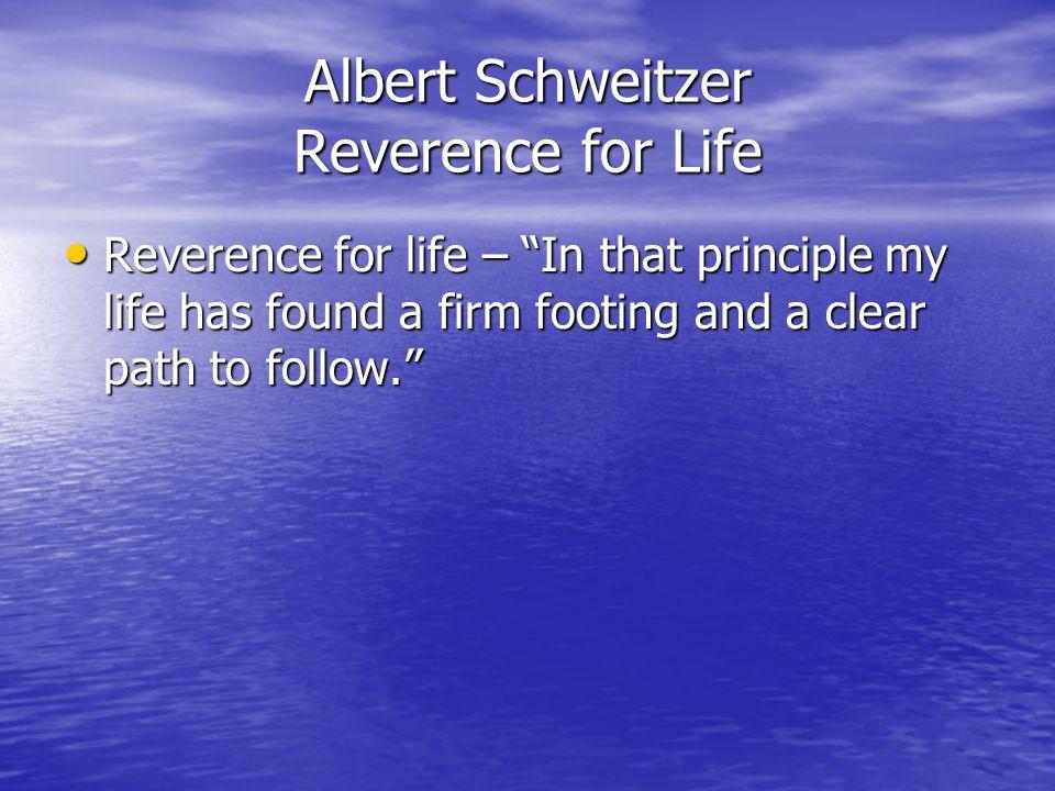 Albert Schweitzer Reverence for Life
