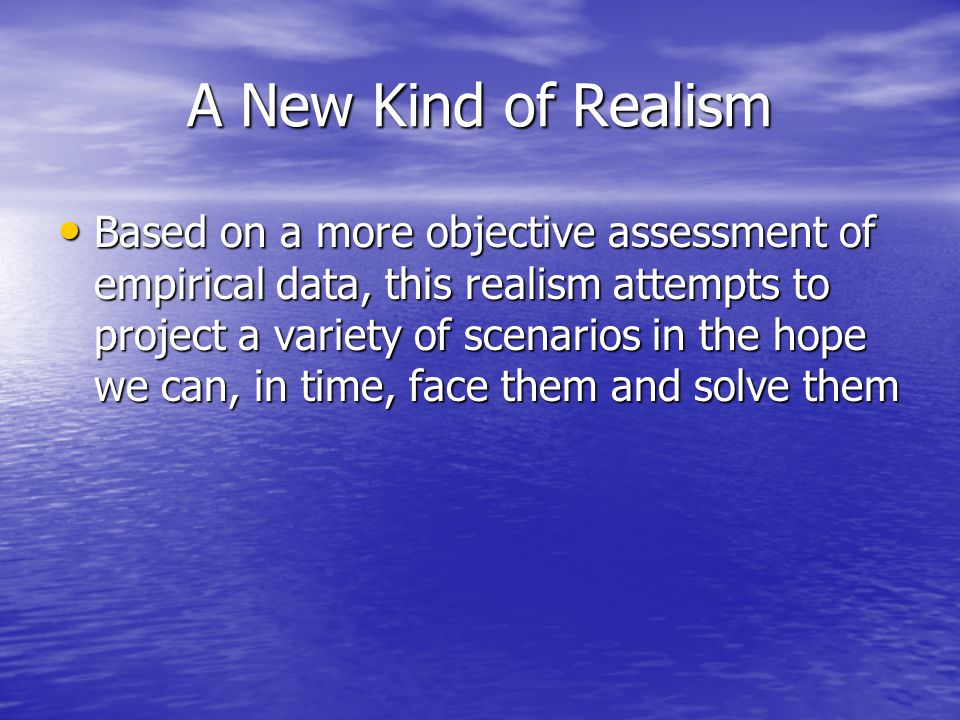 A New Kind of Realism