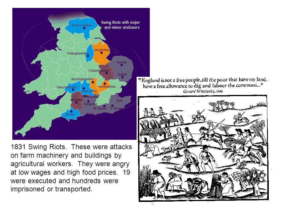 1831 Swing Riots. These were attacks on farm machinery and buildings by agricultural workers.