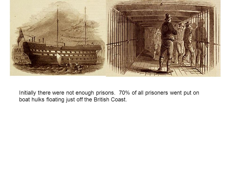 Initially there were not enough prisons