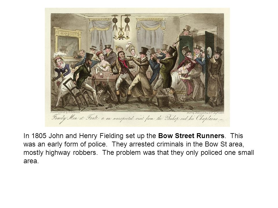 In 1805 John and Henry Fielding set up the Bow Street Runners