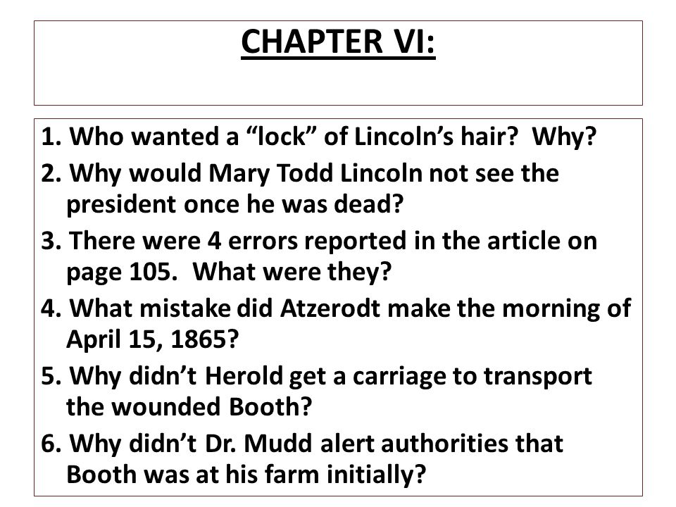 CHAPTER VI: 1. Who wanted a lock of Lincoln's hair Why
