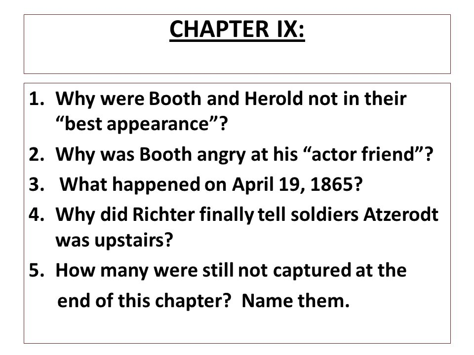 CHAPTER IX: Why were Booth and Herold not in their best appearance