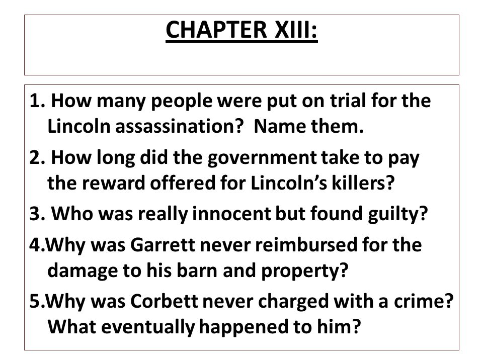 CHAPTER XIII: 1. How many people were put on trial for the Lincoln assassination Name them.