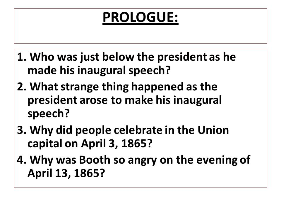 PROLOGUE: 1. Who was just below the president as he made his inaugural speech