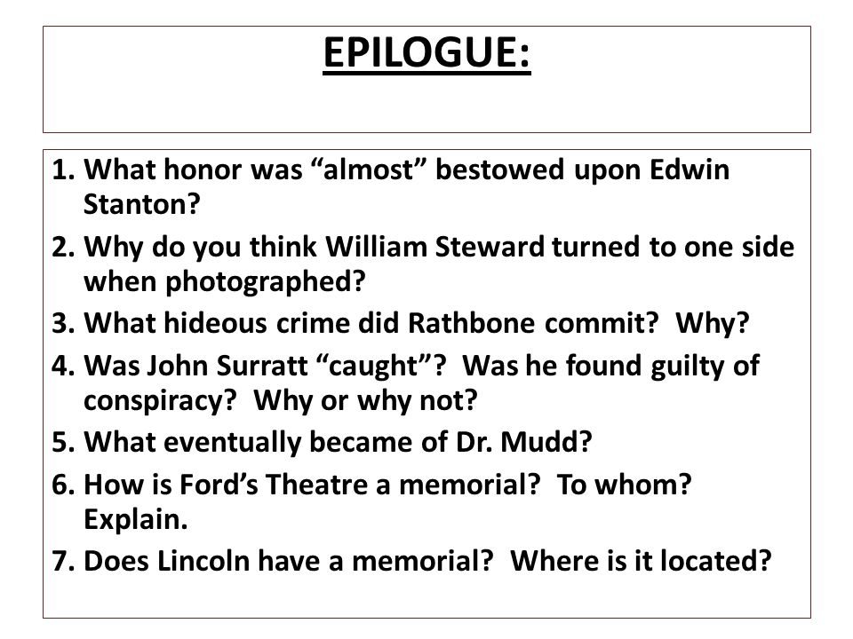 EPILOGUE: 1. What honor was almost bestowed upon Edwin Stanton