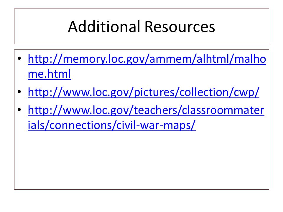 Additional Resources http://memory.loc.gov/ammem/alhtml/malhome.html