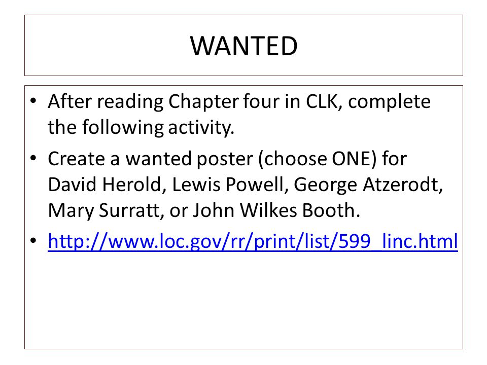 WANTED After reading Chapter four in CLK, complete the following activity.