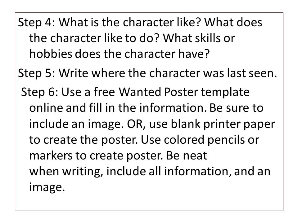 Step 4: What is the character like. What does the character like to do