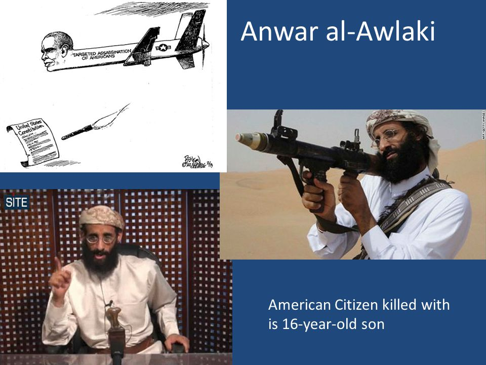 Anwar al-Awlaki American Citizen killed with is 16-year-old son