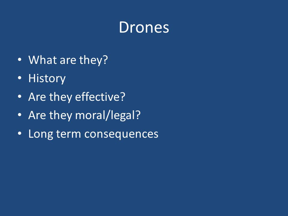 Drones What are they History Are they effective