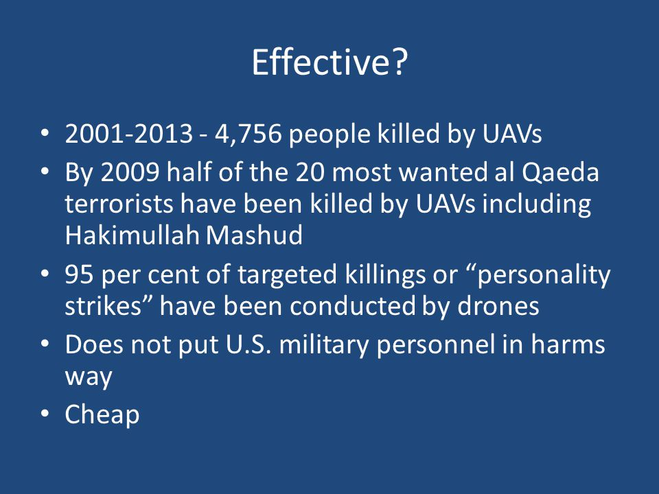 Effective 2001-2013 - 4,756 people killed by UAVs