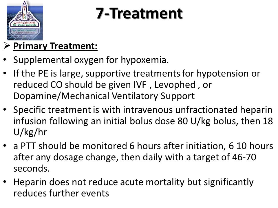 7-Treatment Primary Treatment: Supplemental oxygen for hypoxemia.