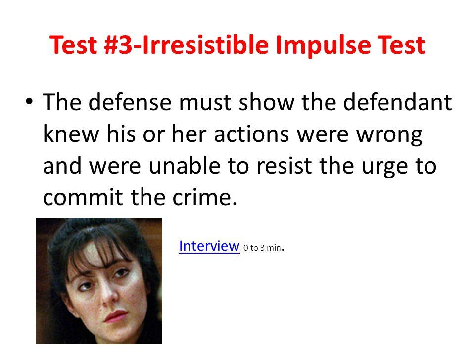 Test #3-Irresistible Impulse Test