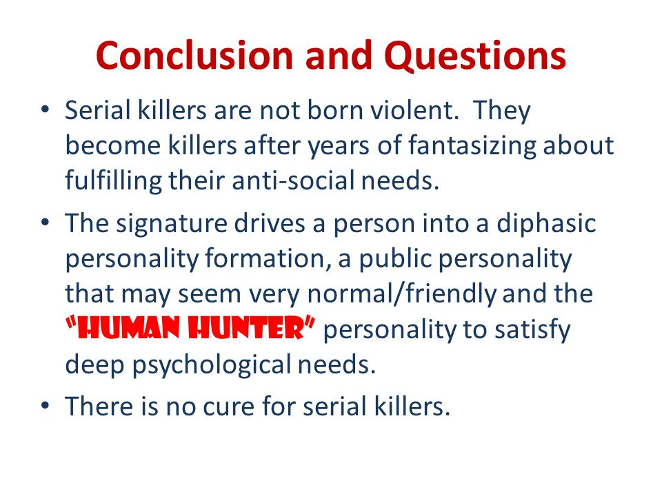 psychology of serial killers ppt video online  23 conclusion and questions