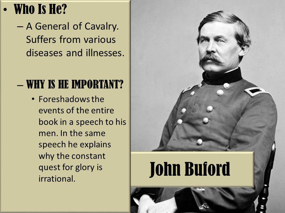 Who Is He A General of Cavalry. Suffers from various diseases and illnesses. WHY IS HE IMPORTANT
