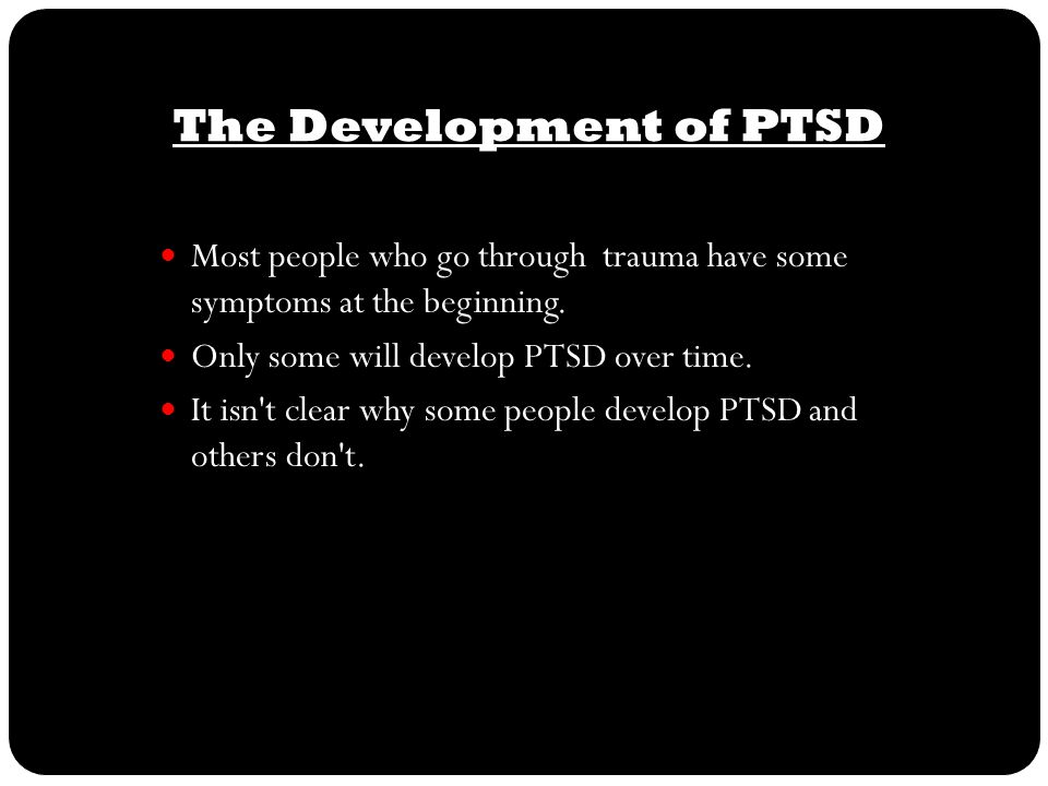 The Development of PTSD