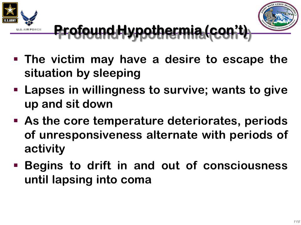 Profound Hypothermia (con't)