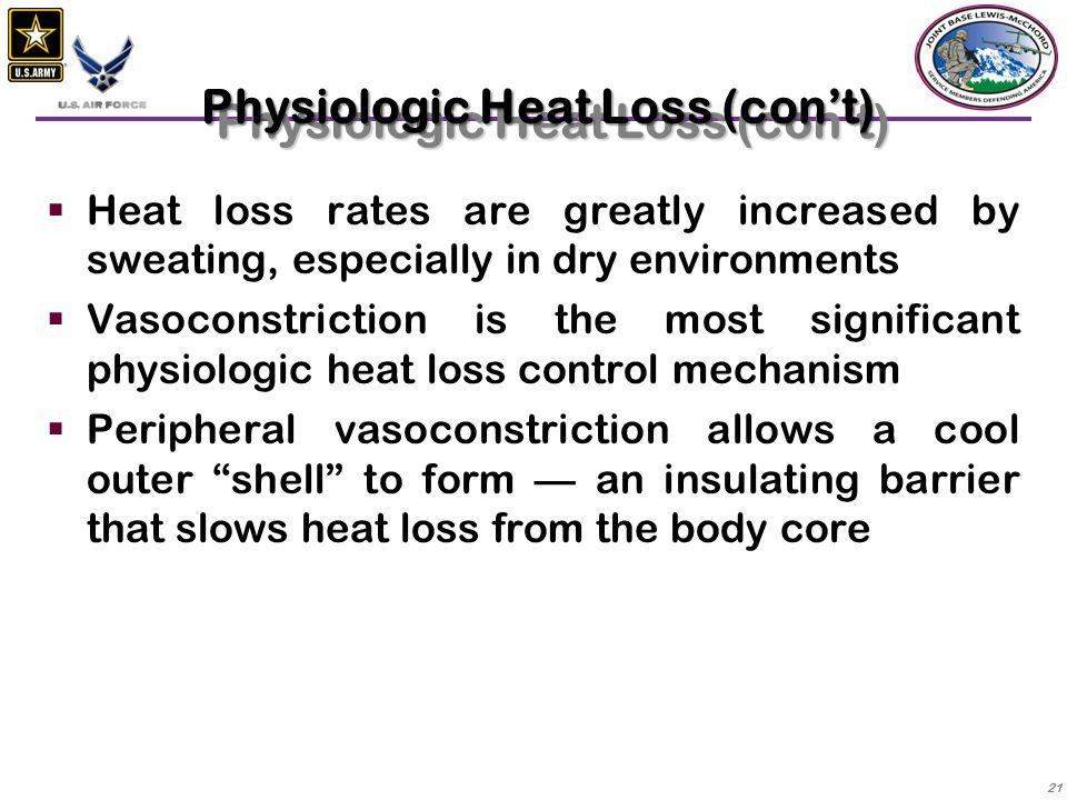 Physiologic Heat Loss (con't)