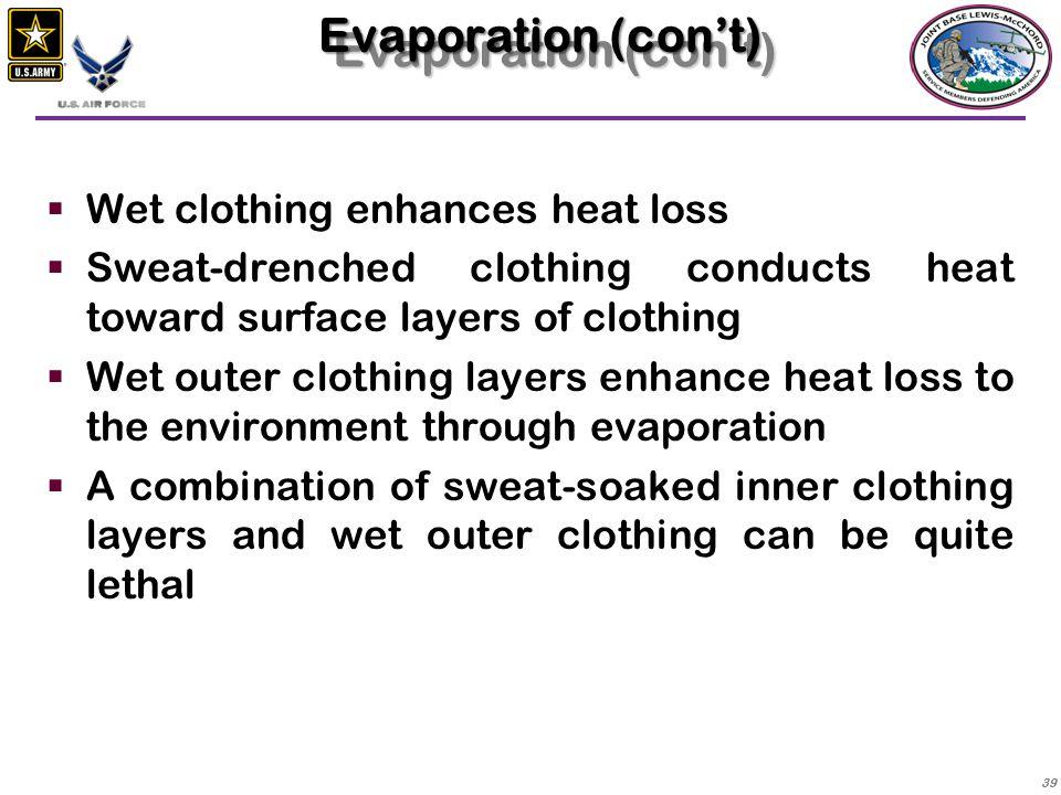 Evaporation (con't) Wet clothing enhances heat loss
