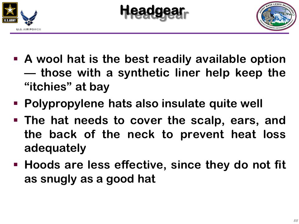 Headgear A wool hat is the best readily available option — those with a synthetic liner help keep the itchies at bay.