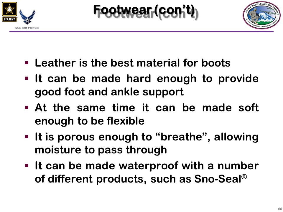 Footwear (con't) Leather is the best material for boots