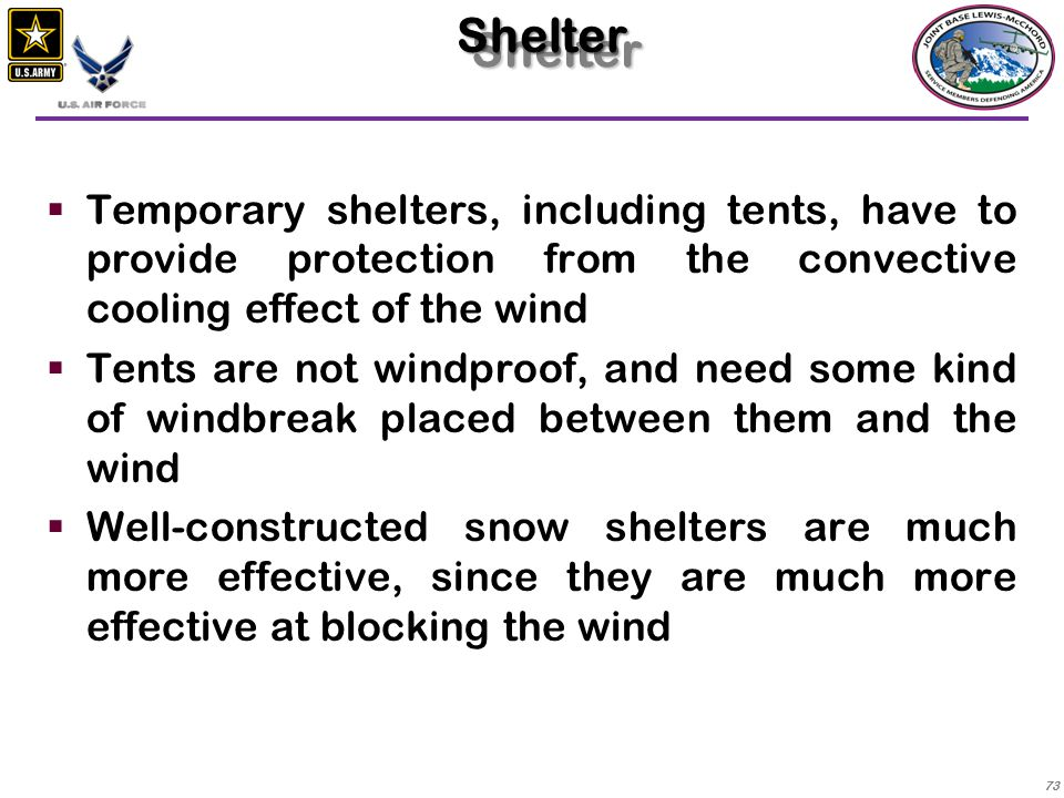 Shelter Temporary shelters, including tents, have to provide protection from the convective cooling effect of the wind.