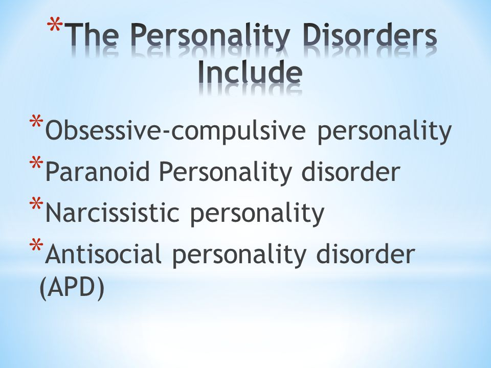 The Personality Disorders Include