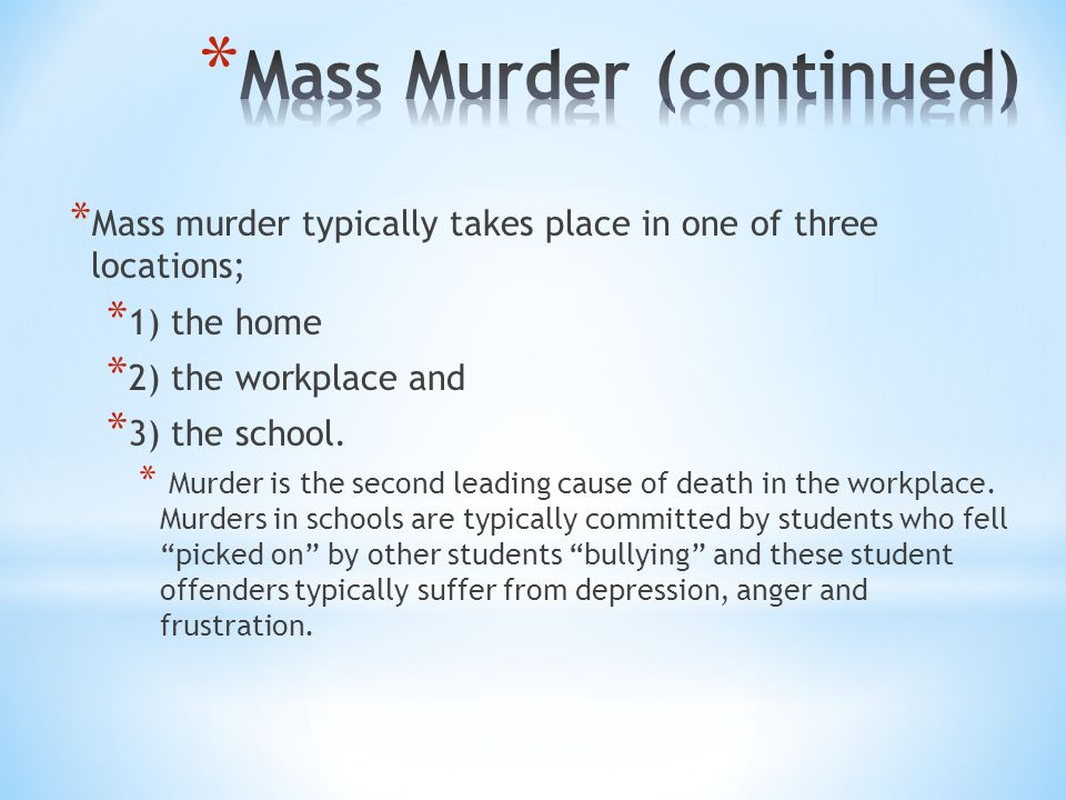 Mass Murder (continued)