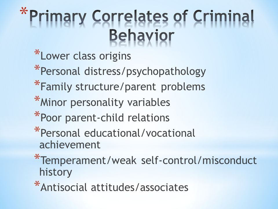 Primary Correlates of Criminal Behavior