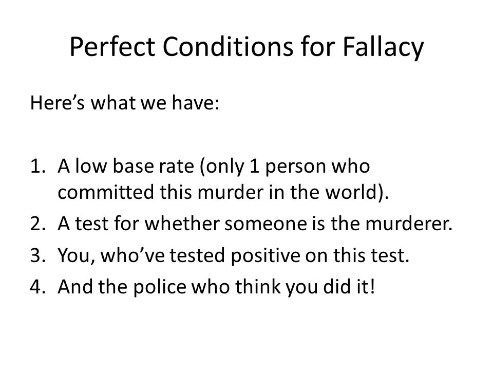 Perfect Conditions for Fallacy