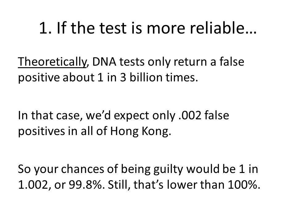 1. If the test is more reliable…