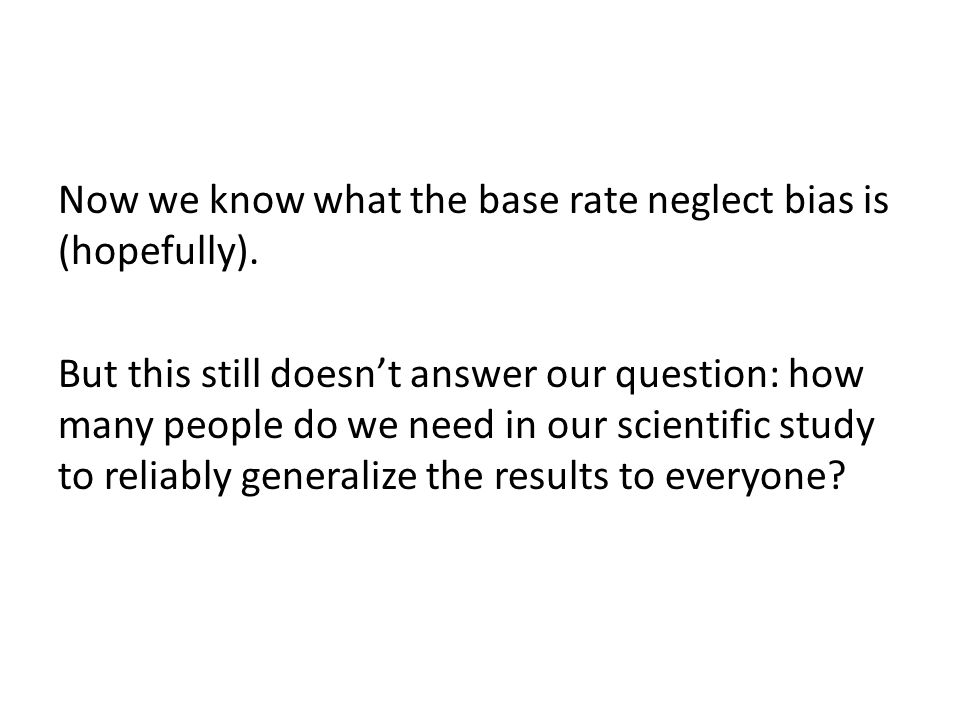 Now we know what the base rate neglect bias is (hopefully)