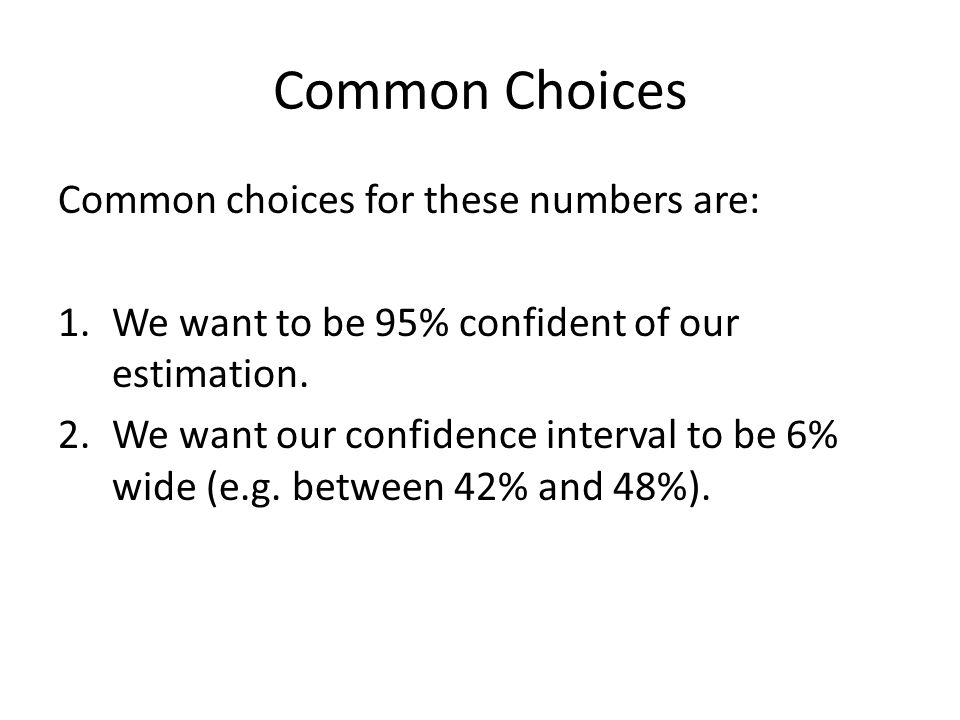 Common Choices Common choices for these numbers are: