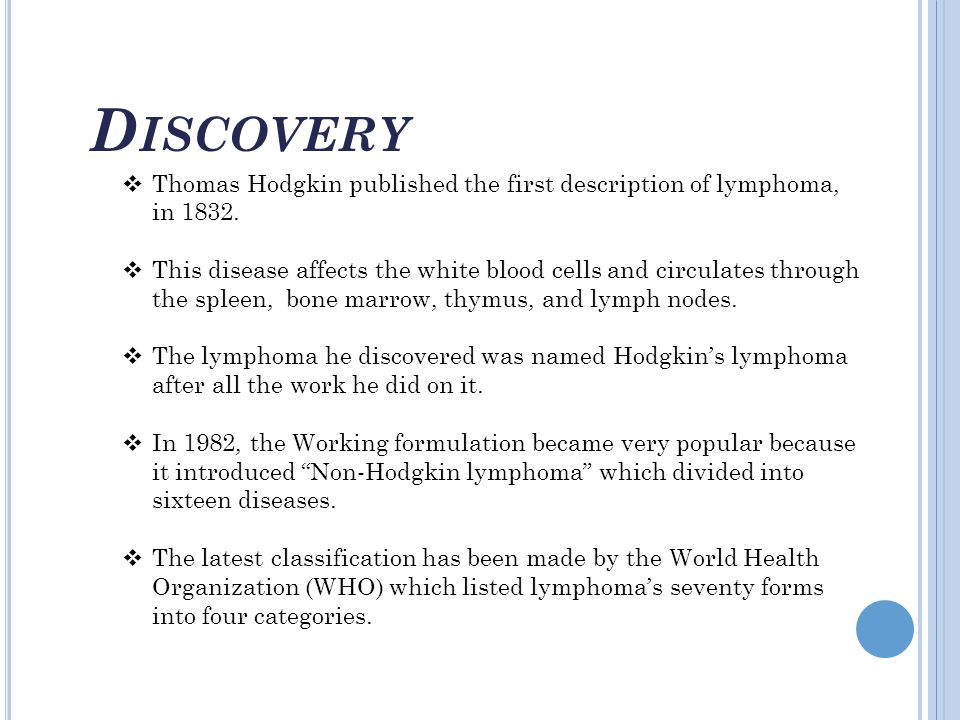 Discovery Thomas Hodgkin published the first description of lymphoma, in 1832.