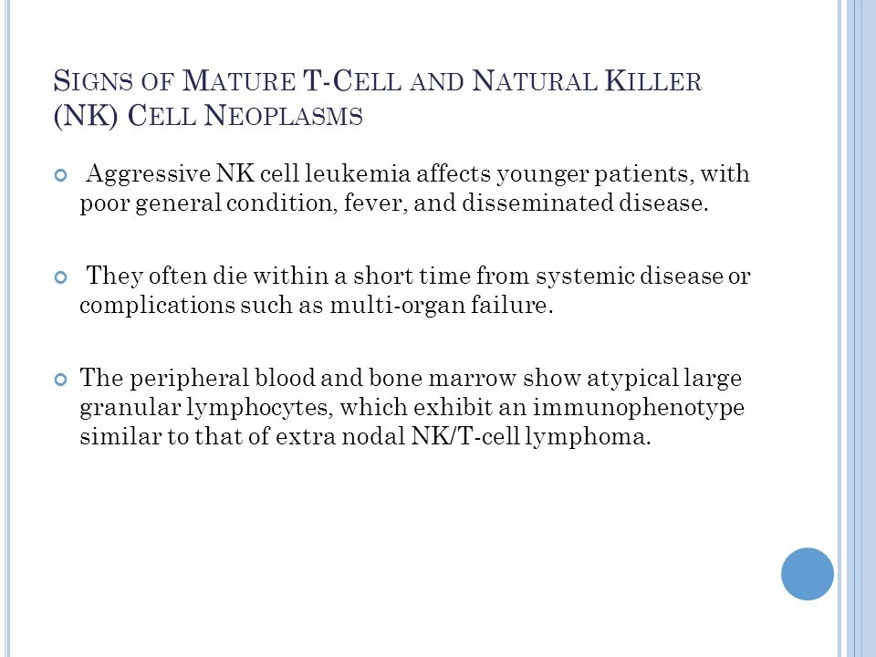 Signs of Mature T-Cell and Natural Killer (NK) Cell Neoplasms