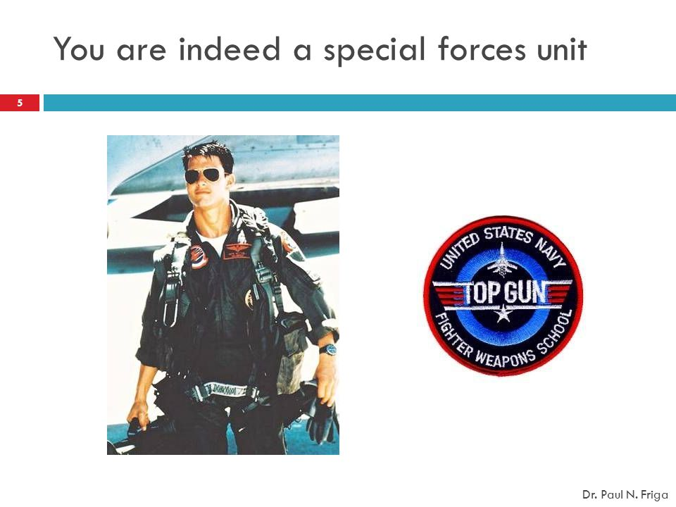 You are indeed a special forces unit
