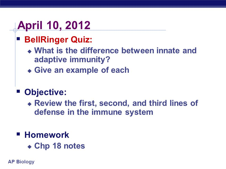 April 10, 2012 BellRinger Quiz: Objective: Homework
