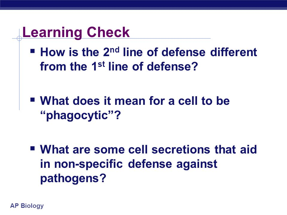 Learning Check How is the 2nd line of defense different from the 1st line of defense What does it mean for a cell to be phagocytic