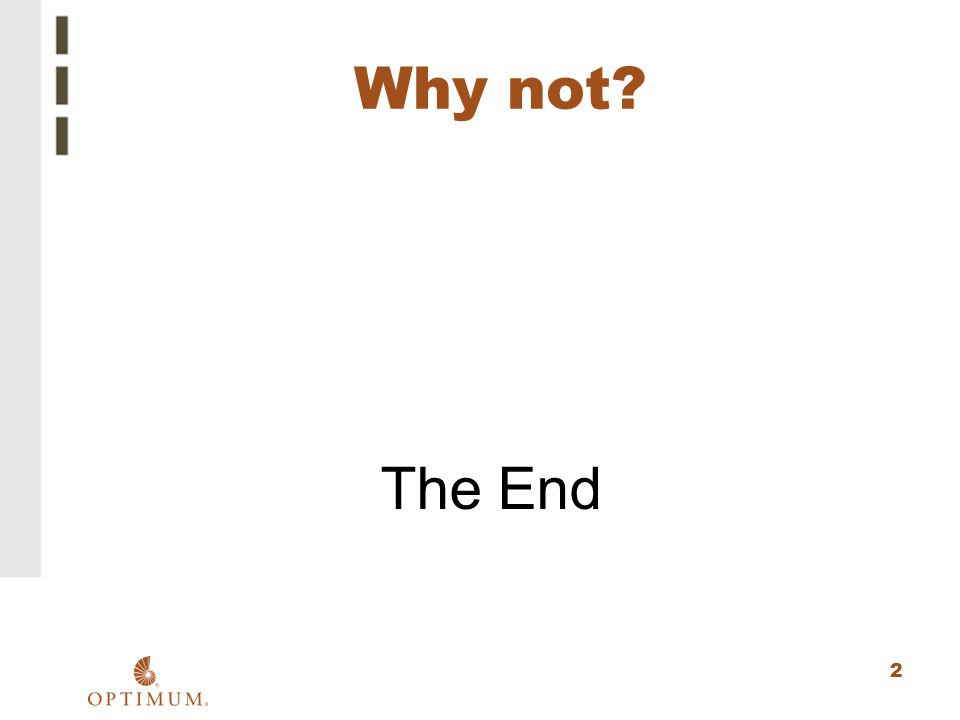 Why not The End
