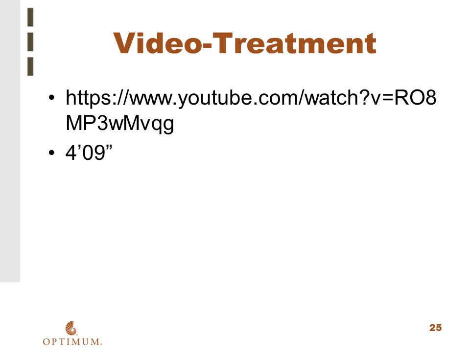 Video-Treatment https://www.youtube.com/watch v=RO8MP3wMvqg 4'09