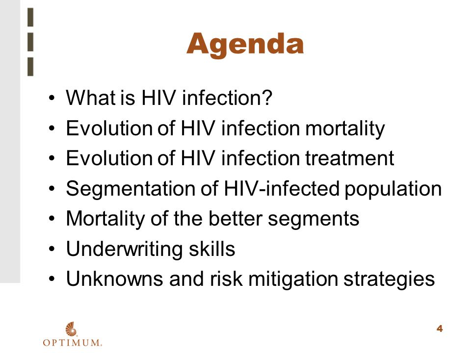 Agenda What is HIV infection Evolution of HIV infection mortality