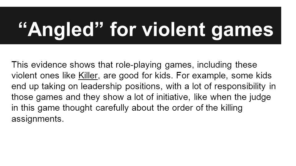 Angled for violent games