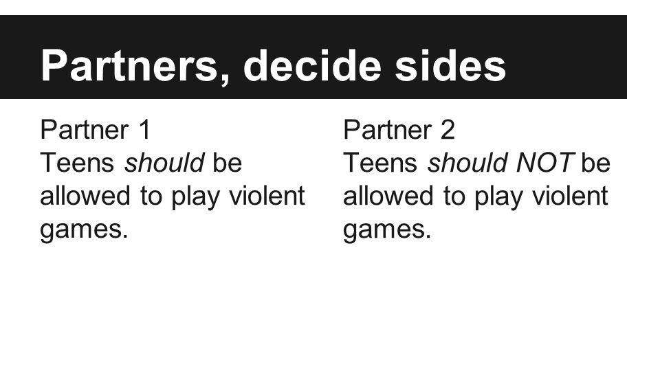 Partners, decide sides Partner 1