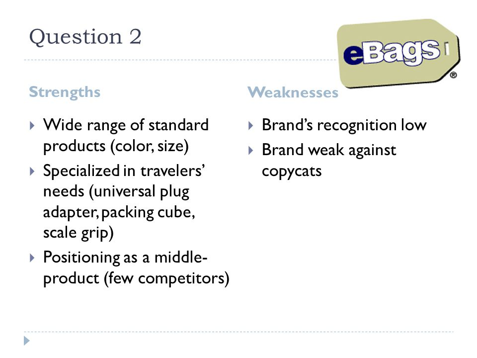 Question 2 Wide range of standard products (color, size)