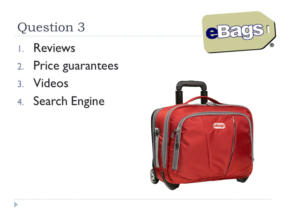 Question 3 Reviews Price guarantees Videos Search Engine