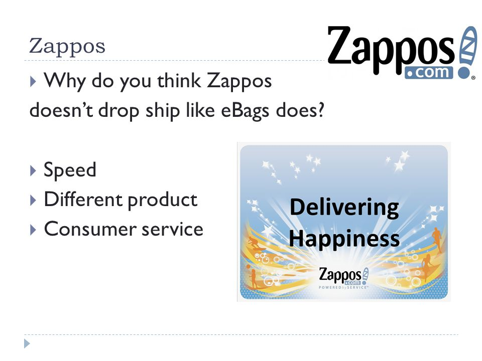 Zappos Why do you think Zappos. doesn't drop ship like eBags does.