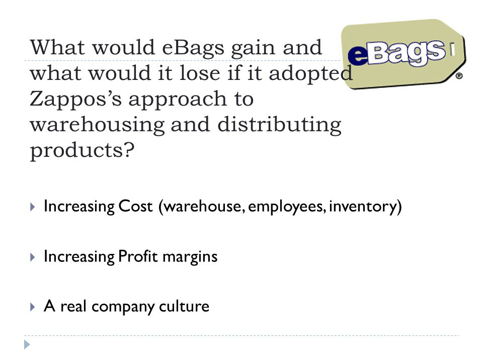 What would eBags gain and what would it lose if it adopted Zappos's approach to warehousing and distributing products