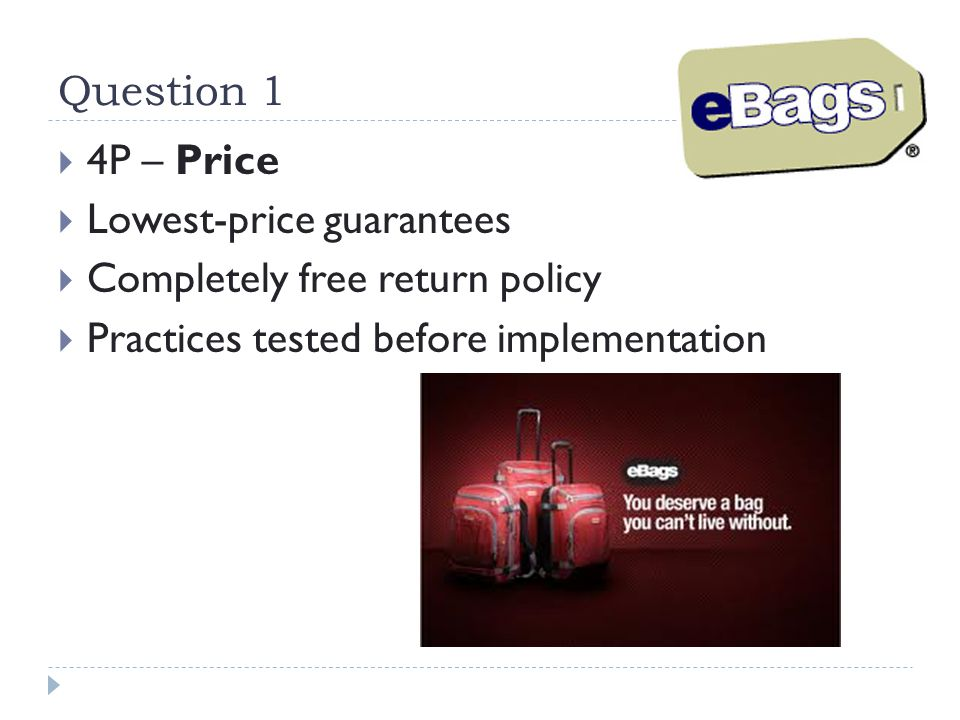 Question 1 4P – Price. Lowest-price guarantees. Completely free return policy.