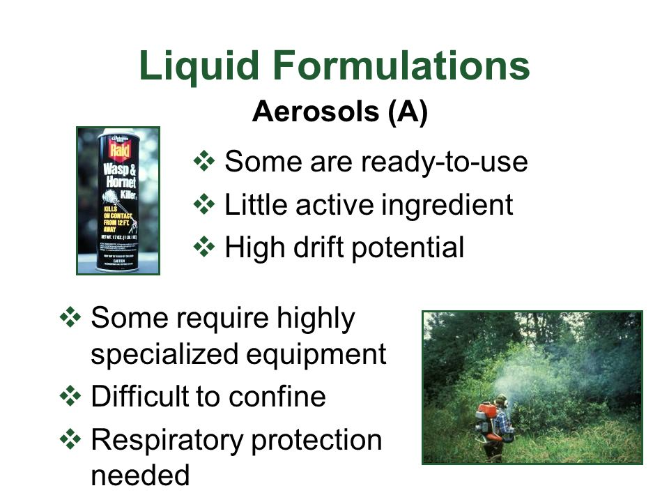 Liquid Formulations Aerosols (A) Some are ready-to-use